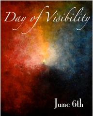 "A conceptual image. Along the top, in white, caligraphy or script-style lettering, ""Day of Visibility."" In the bottom right corner, ""June 6th."" The image is of smoky or cloudy colors, red on the left, blue on the right, white in the center, yellow/orange where the red and blue meet in the top center, and purple/black where they meet in the bottom center. It's as if there's a bright light shining in the center, trying to break through many different shades of obfuscation."